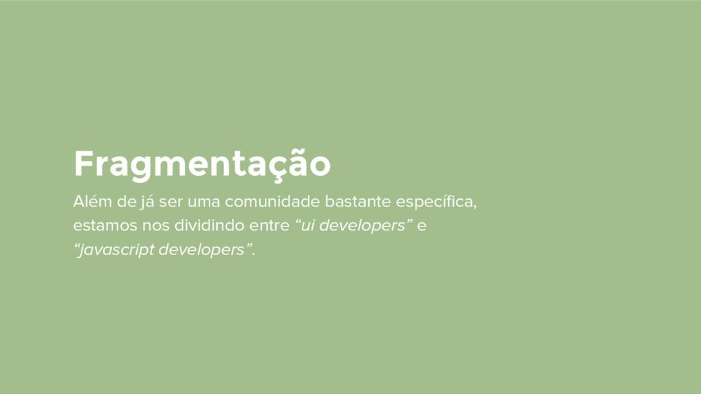 Fragmentação Além de já ser uma comunidade bast...