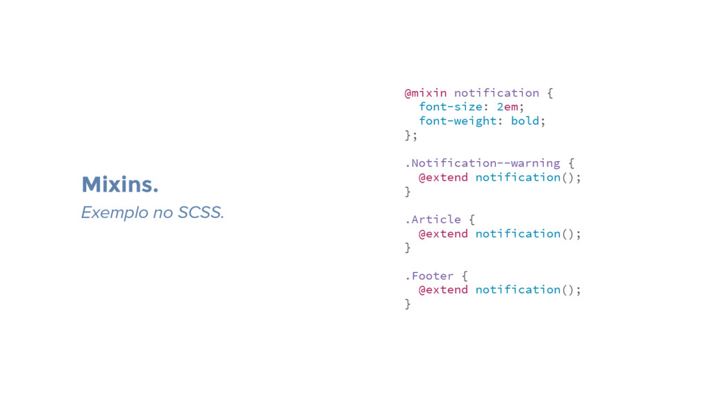 @mixin notification { font-size: 2em; font-weig...