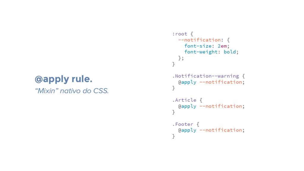 :root { --notification: { font-size: 2em; font-...