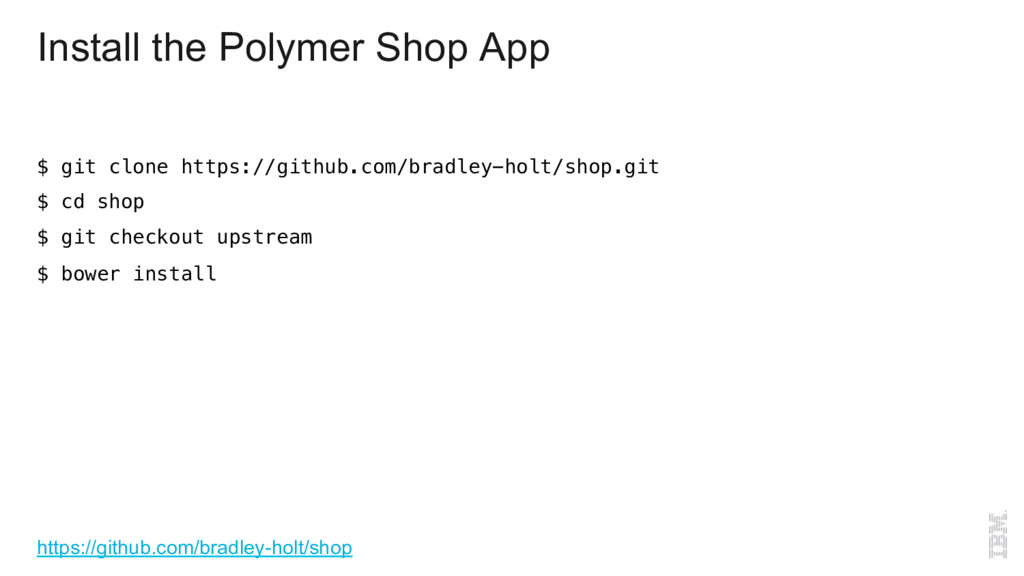 Install the Polymer Shop App $ git clone https:...