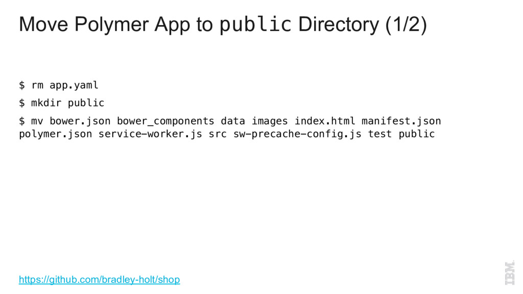 Move Polymer App to public Directory (1/2) $ rm...
