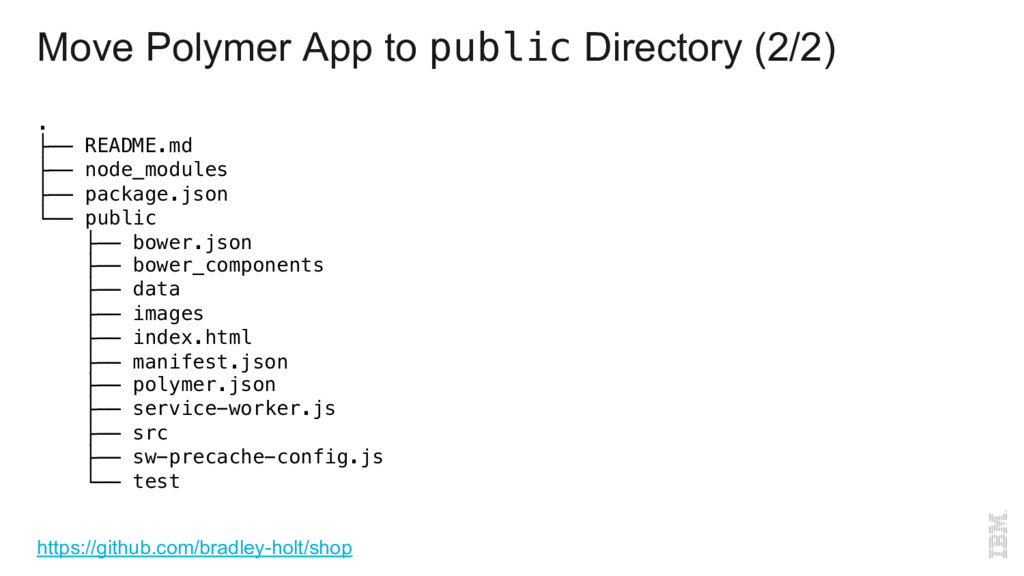 Move Polymer App to public Directory (2/2) .! ├...