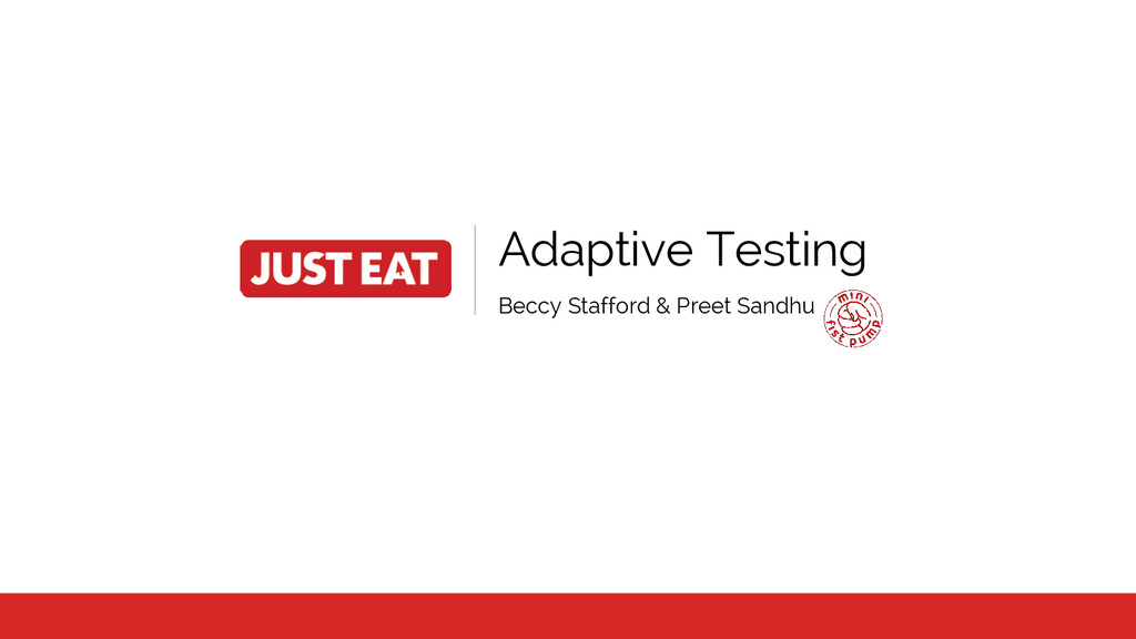 Adaptive Testing Beccy Stafford & Preet Sandhu