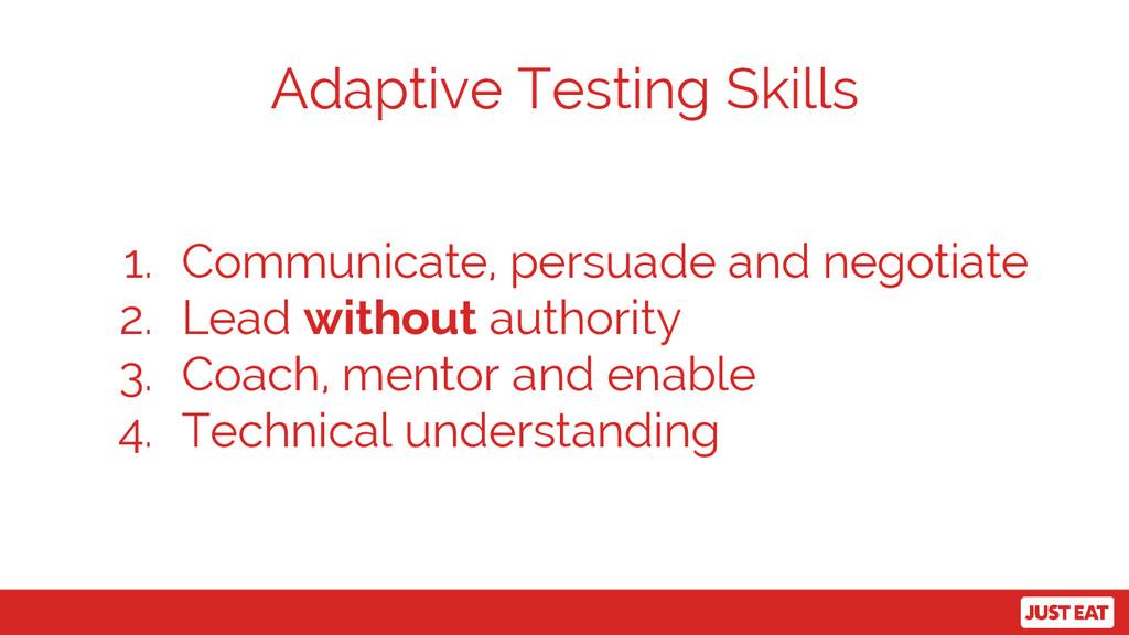 Adaptive Testing Skills 1. Communicate, persuad...