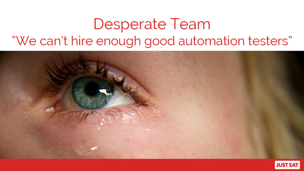 """Desperate Team """"We can't hire enough good autom..."""