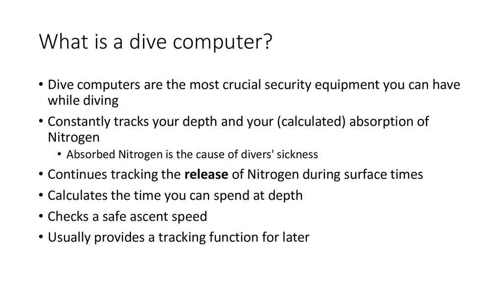 What is a dive computer? • Dive computers are t...