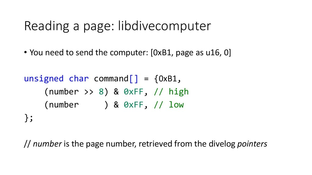 Reading a page: libdivecomputer • You need to s...