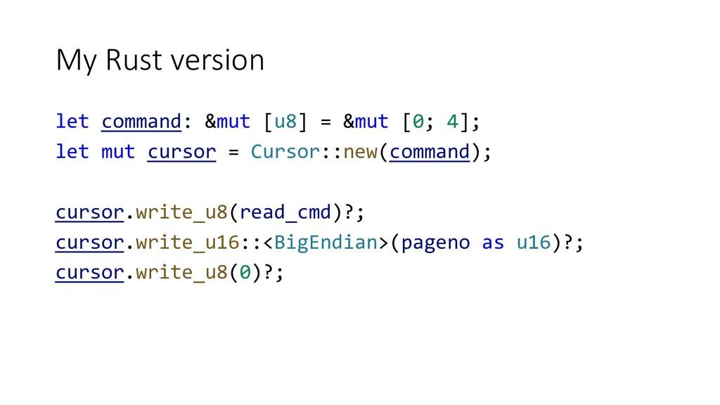 My Rust version let command: &mut [u8] = &mut [...