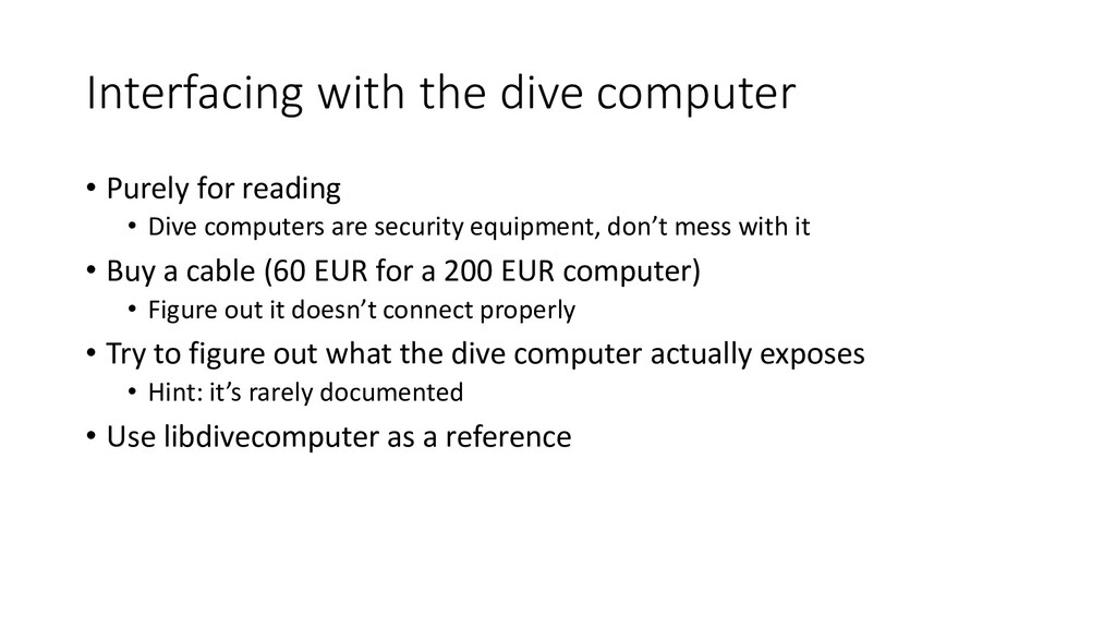 Interfacing with the dive computer • Purely for...