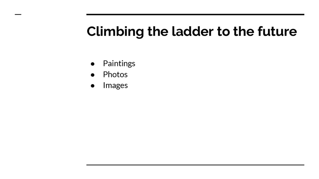 Climbing the ladder to the future ● Paintings ●...