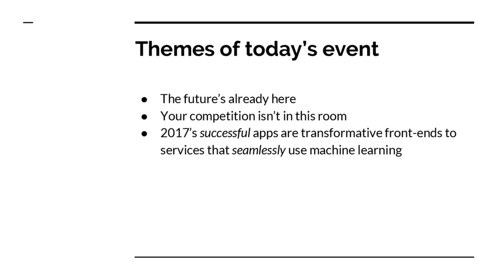 Themes of today's event ● The future's already ...