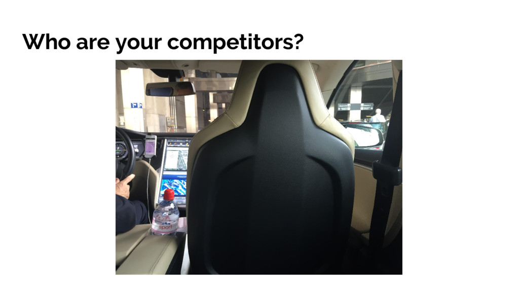 Who are your competitors?
