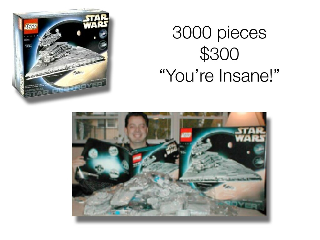 "3000 pieces $300 ""You're Insane!"""