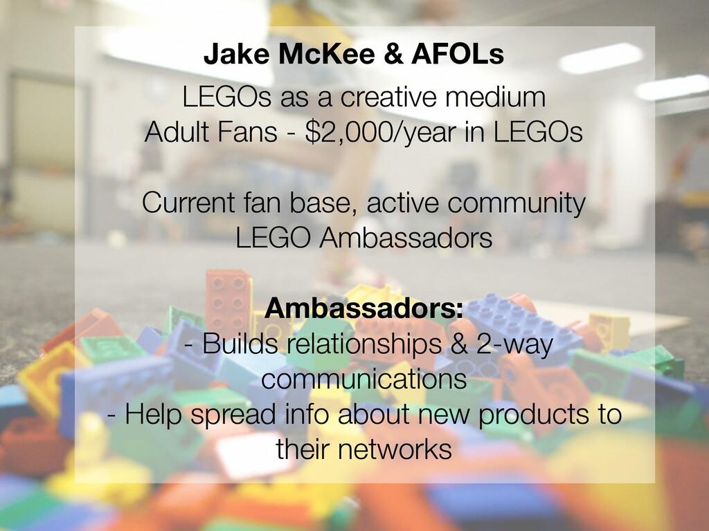 LEGOs as a creative medium Adult Fans - $2,000/...