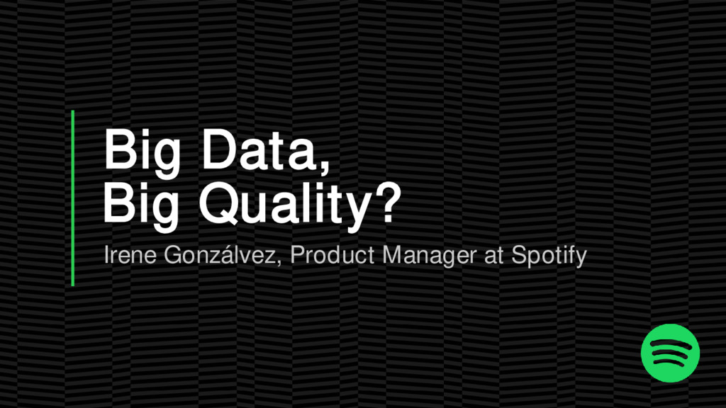Irene Gonzálvez, Product Manager at Spotify Big...