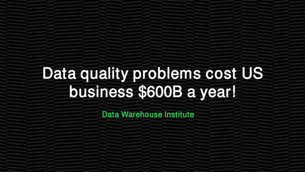 Data quality problems cost US business $600B a ...
