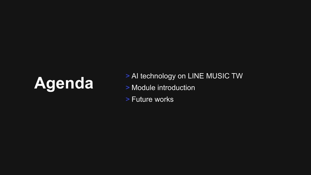 Agenda > AI technology on LINE MUSIC TW > Modul...