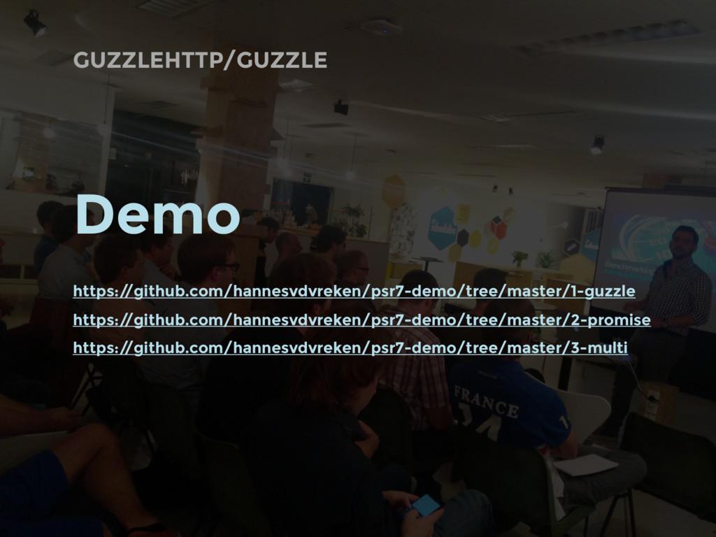 GUZZLEHTTP/GUZZLE Demo https:/ /github.com/hann...
