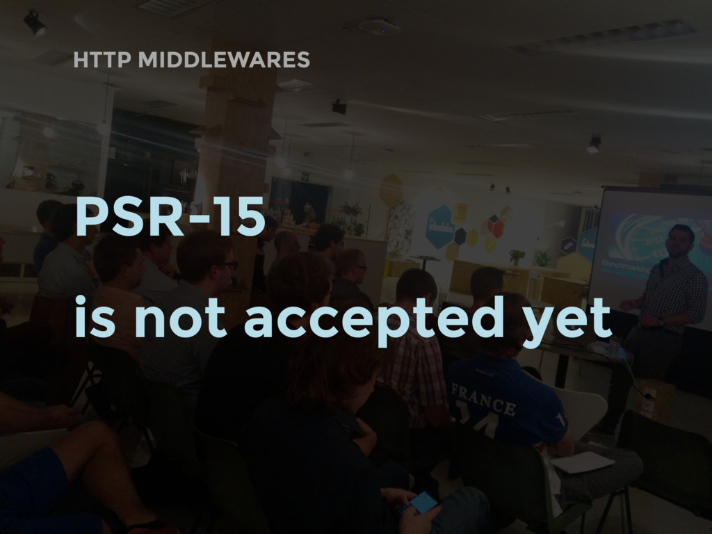 HTTP MIDDLEWARES PSR-15 is not accepted yet