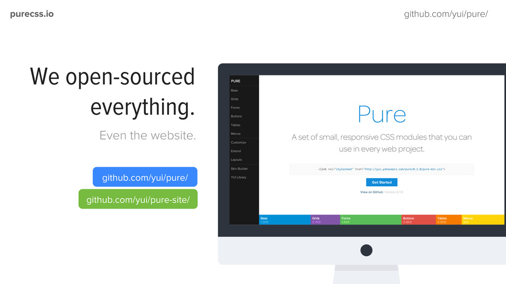 purecss.io github.com/yui/pure/ We open-sourced...