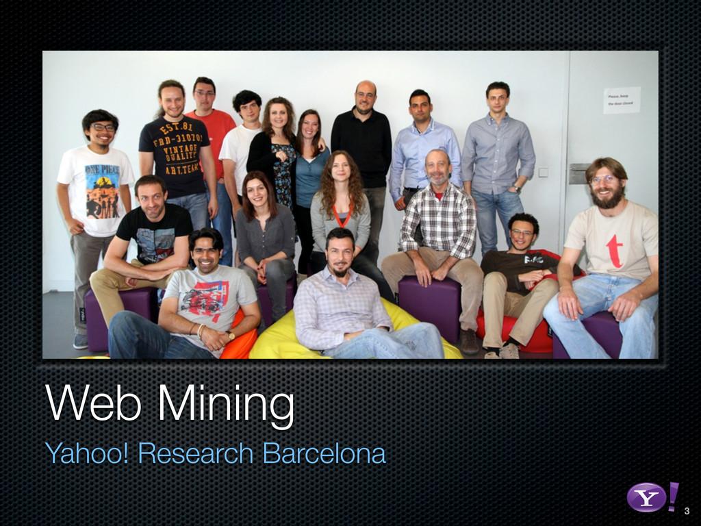 Web Mining Yahoo! Research Barcelona 3 RGB colo...