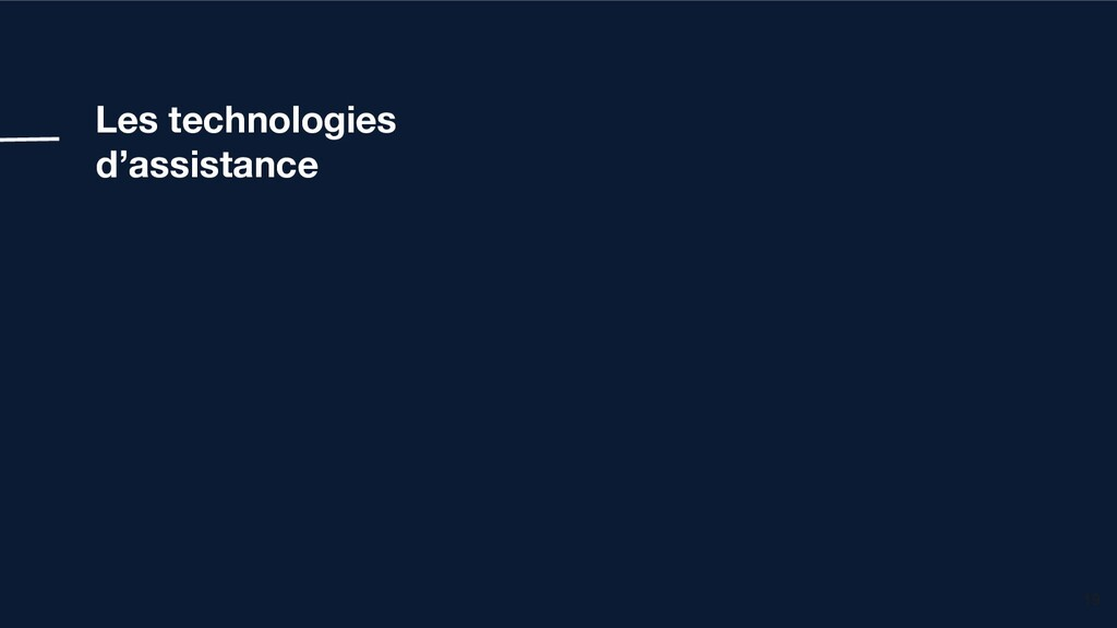 Les technologies d'assistance 19