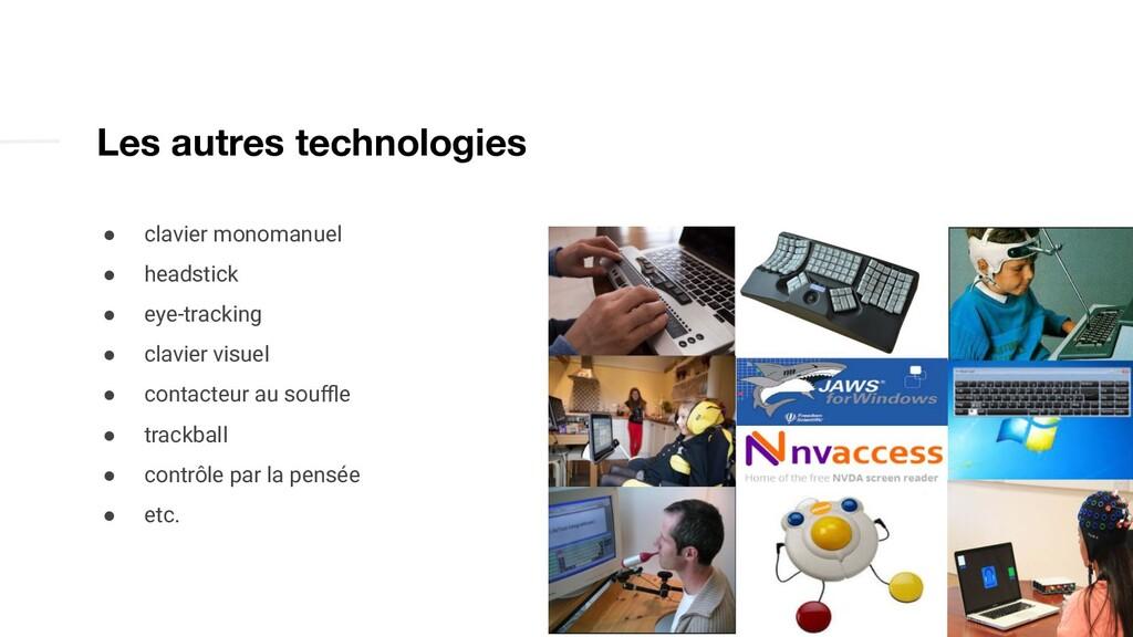 Les autres technologies ● clavier monomanuel ● ...