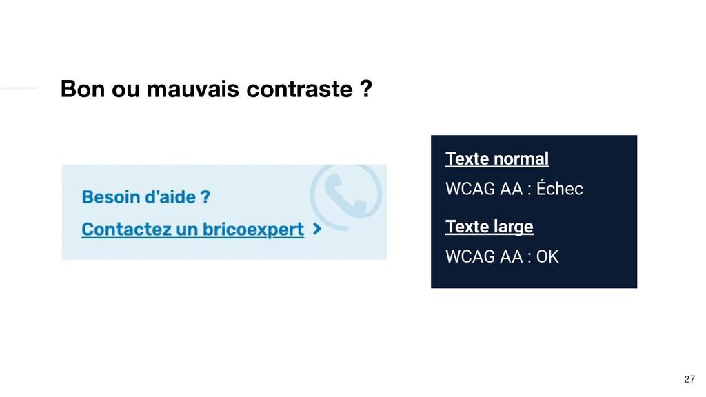 27 Texte normal WCAG AA : Échec Texte large WCA...