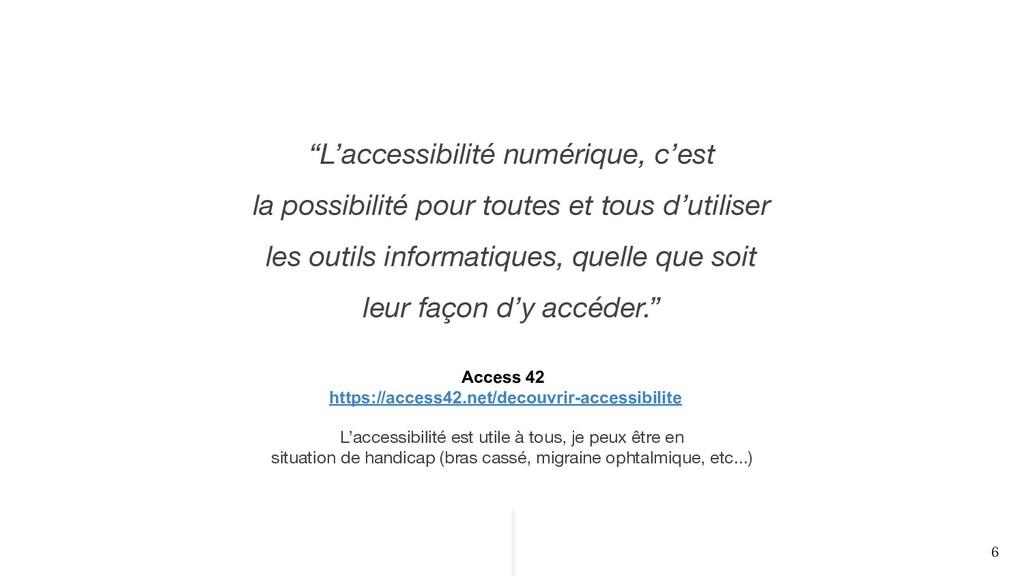 """""""L'accessibilité numérique, c'est la possibilit..."""