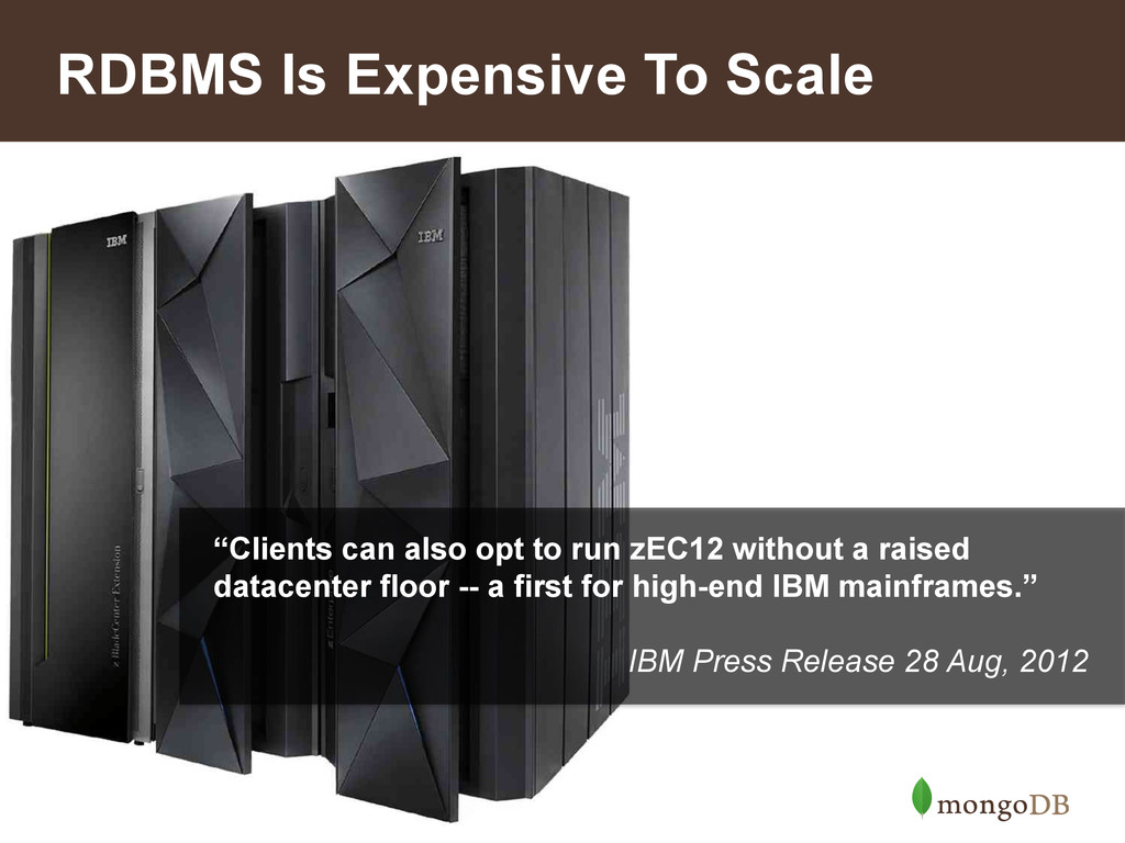 """11 RDBMS Is Expensive To Scale """"Clients can als..."""
