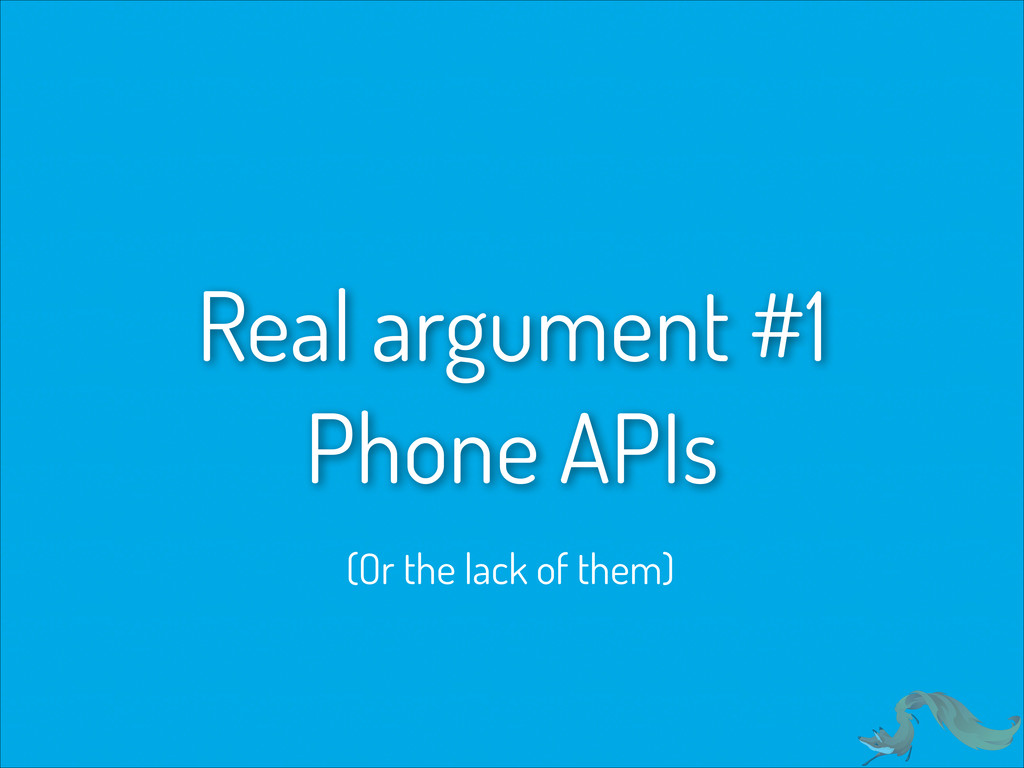Real argument #1 Phone APIs (Or the lack of th...