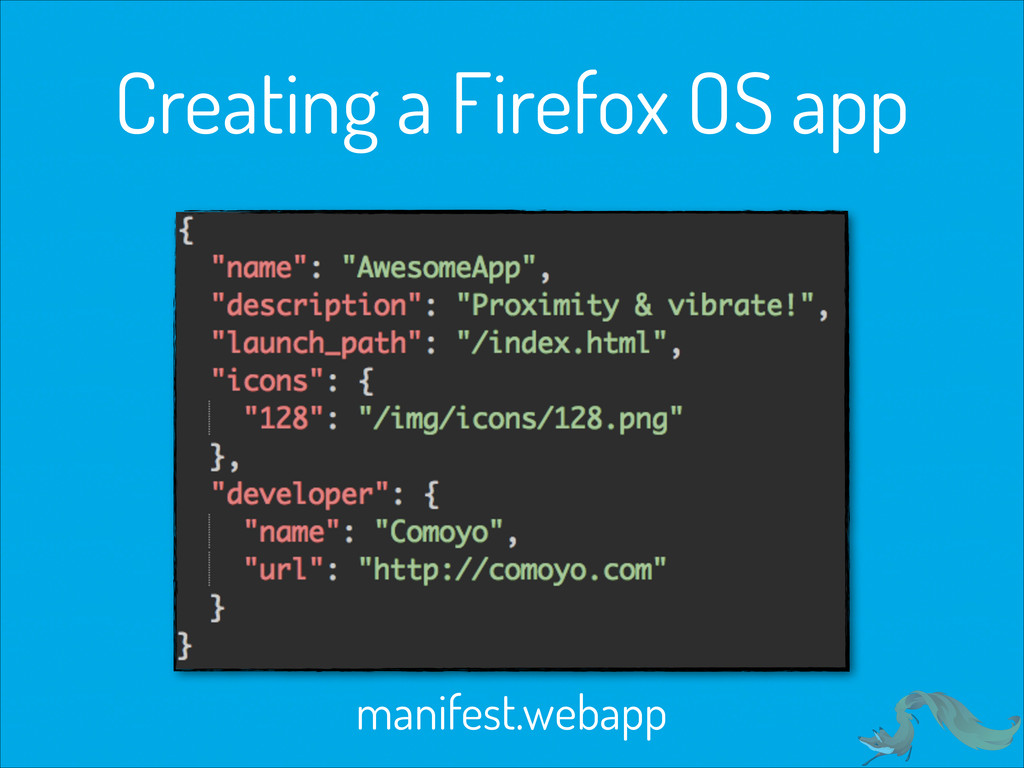 manifest.webapp Creating a Firefox OS app