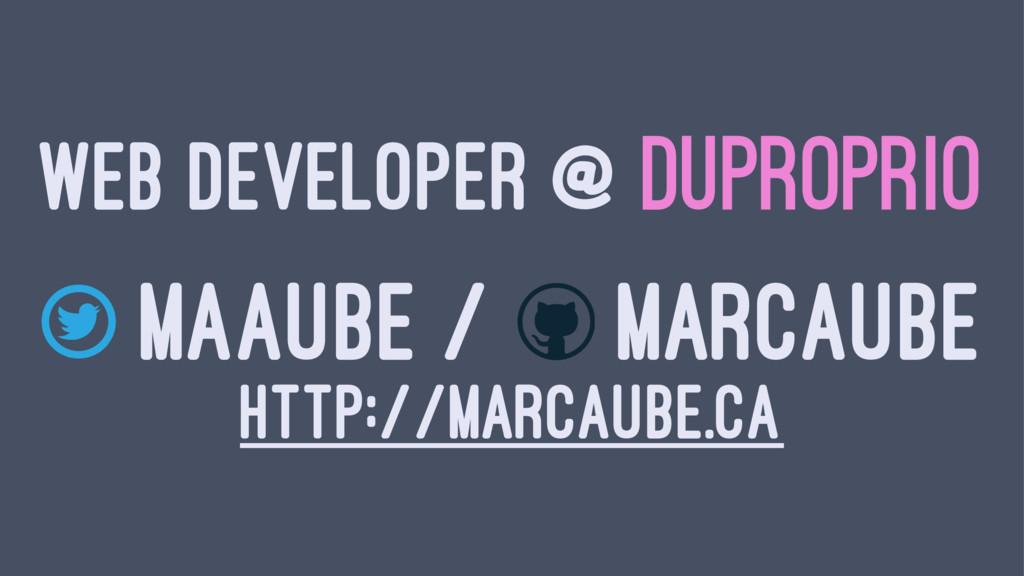 WEB DEVELOPER @ DUPROPRIO MAAUBE / MARCAUBE HTT...