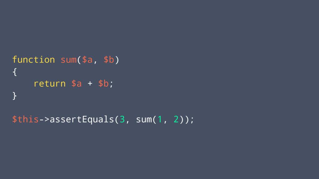 function sum($a, $b) { return $a + $b; } $this-...