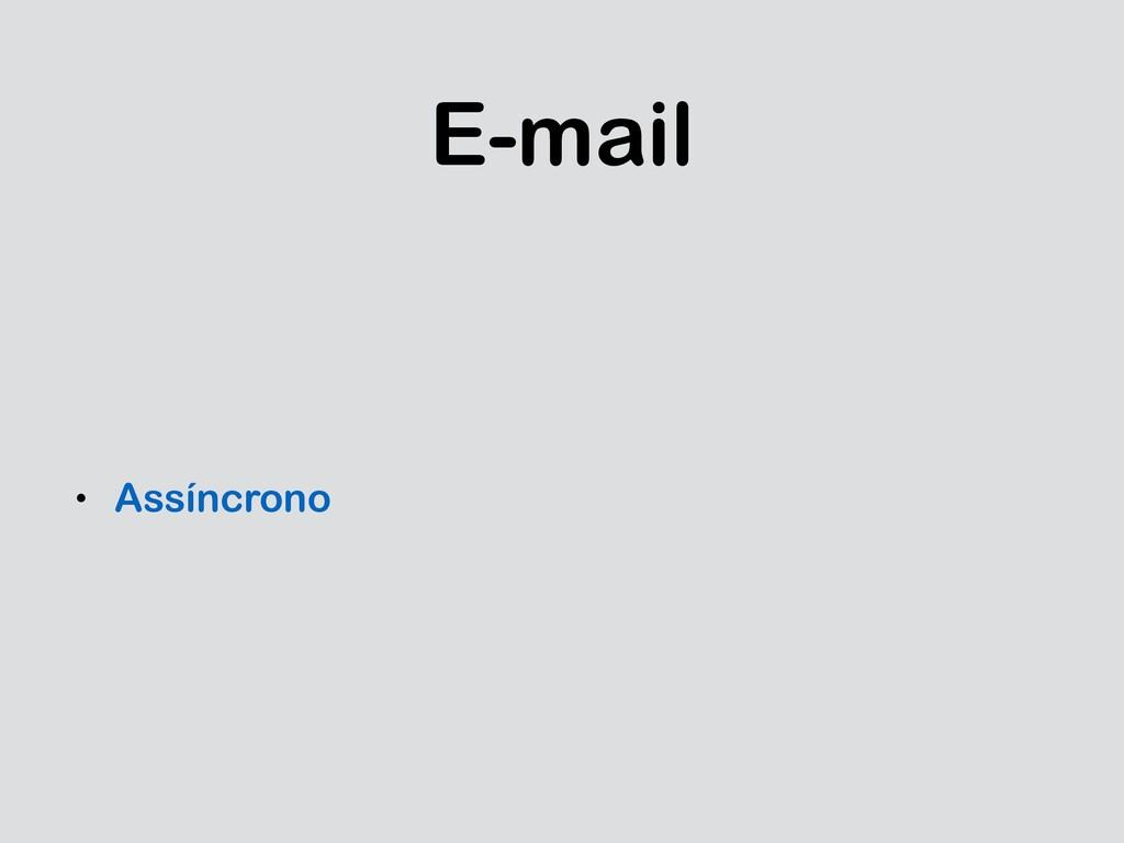 E-mail • Assíncrono