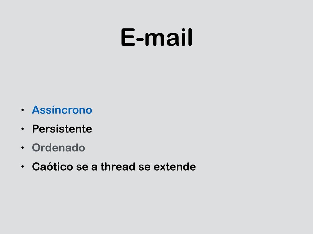 E-mail • Assíncrono • Persistente • Ordenado • ...