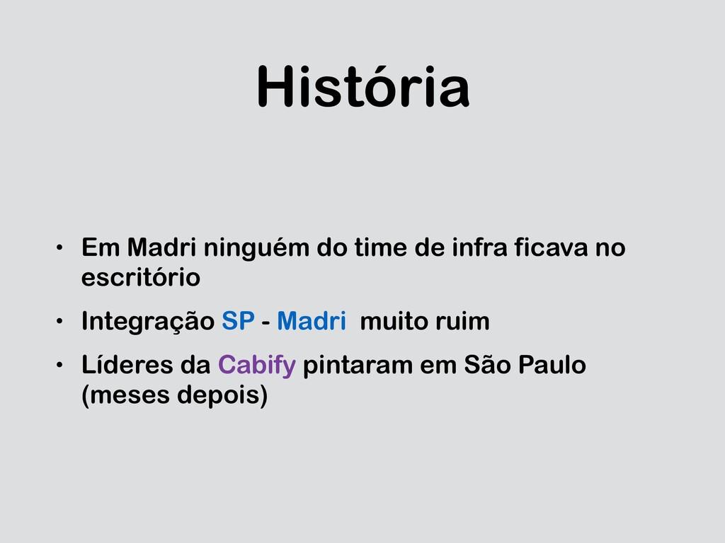 História • Em Madri ninguém do time de infra fi...
