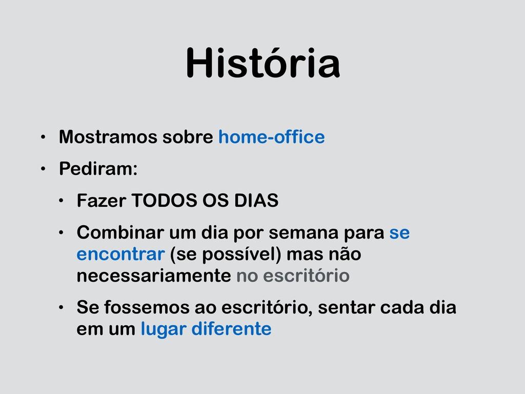 História • Mostramos sobre home-office • Pedira...