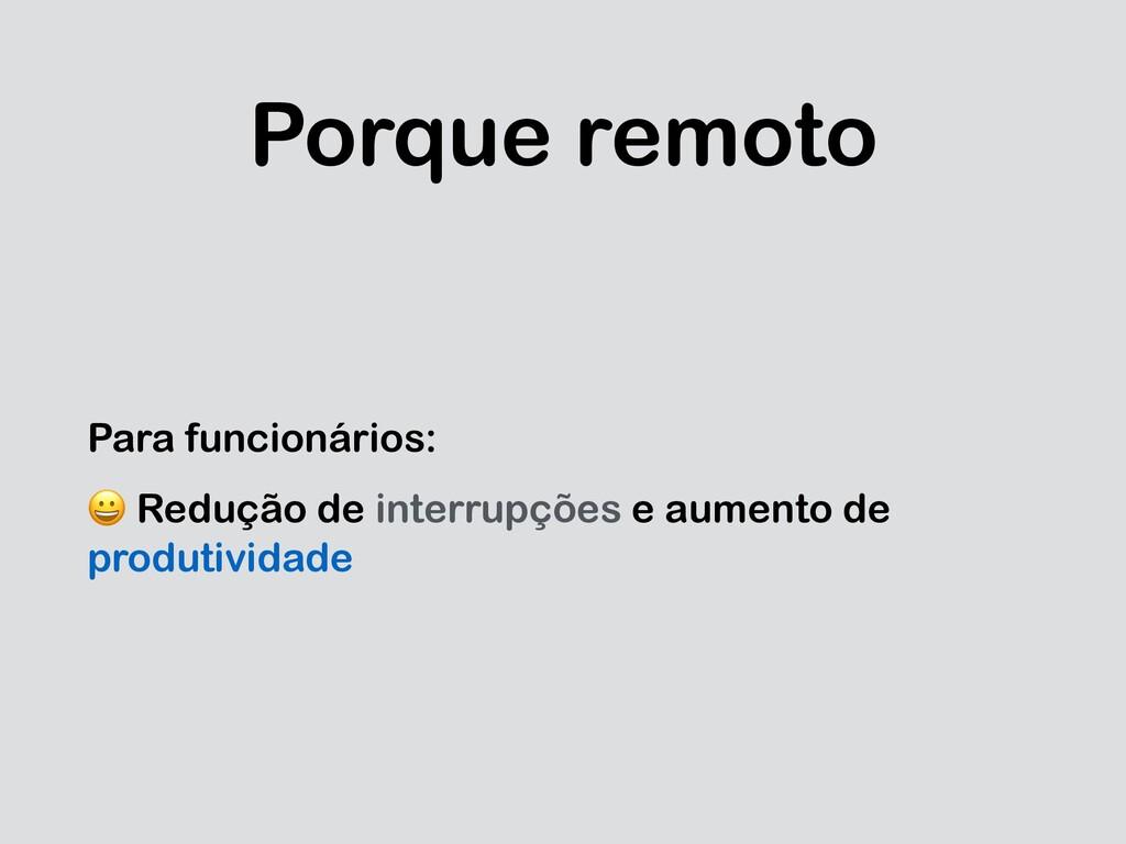 Porque remoto Para funcionários:  Redução de in...