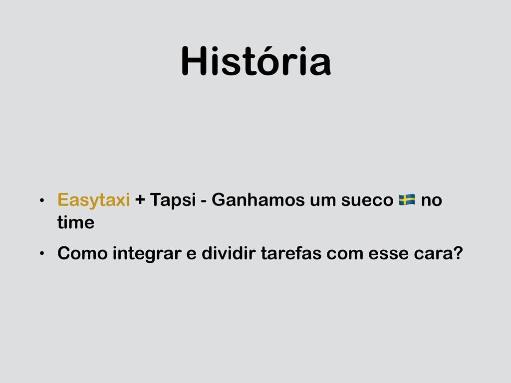 História • Easytaxi + Tapsi - Ganhamos um sueco...