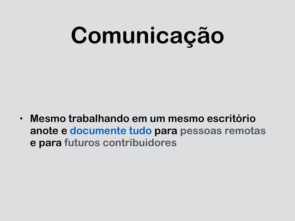 Comunicação • Mesmo trabalhando em um mesmo esc...
