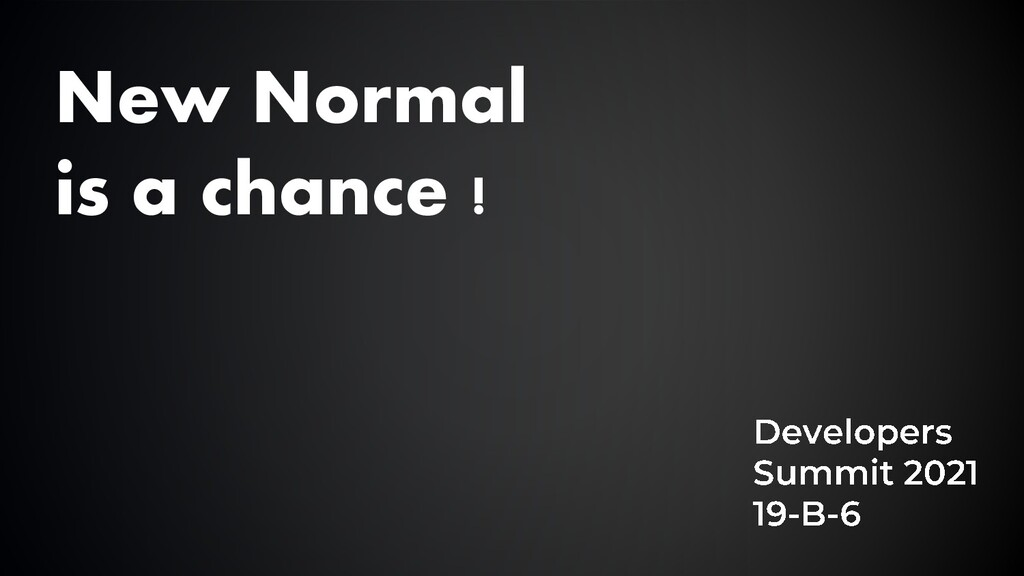 New Normal is a chance !