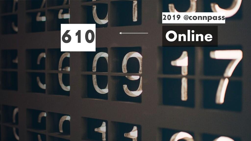 2019 @connpass 610 Online