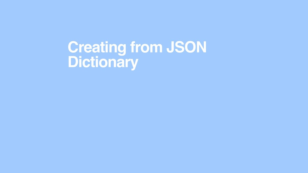 Creating from JSON Dictionary