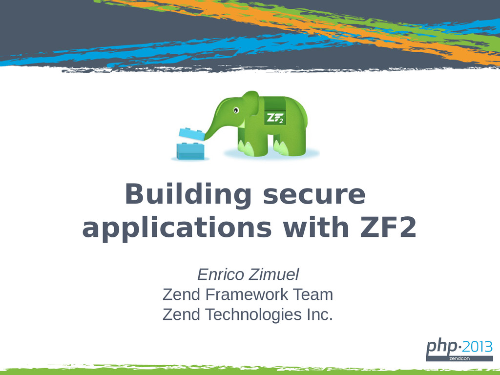 Building secure applications with ZF2 Enrico Zi...
