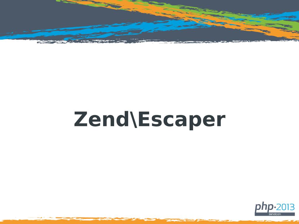 Zend\Escaper