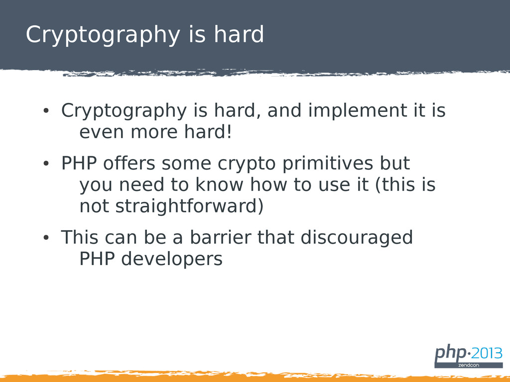 Cryptography is hard ● Cryptography is hard, an...