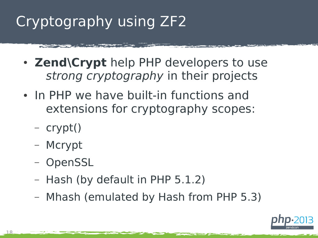 18 Cryptography using ZF2 ● Zend\Crypt help PHP...