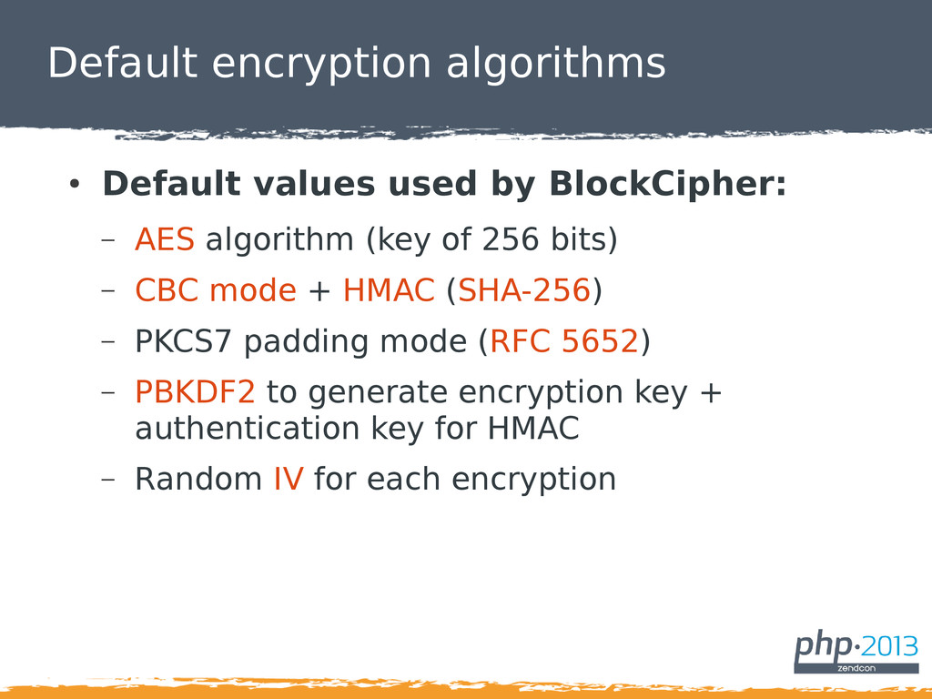Default encryption algorithms ● Default values ...