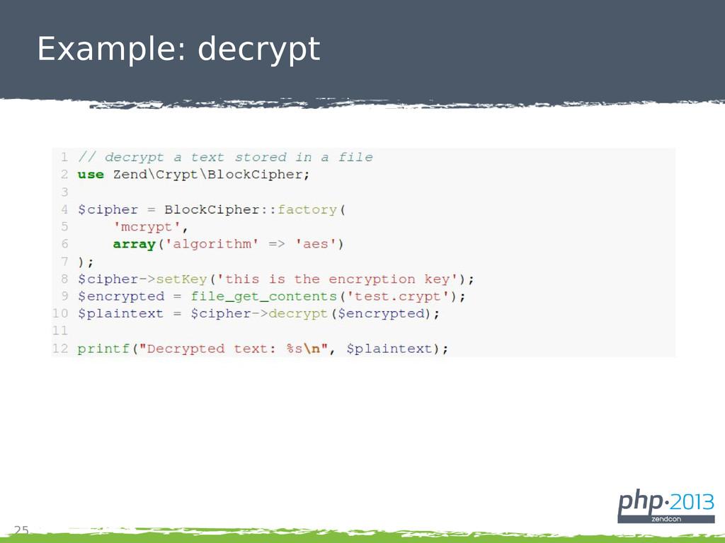 25 Example: decrypt